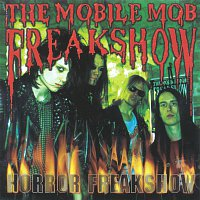 The Mobile Mob Freakshow – Horror Freakshow