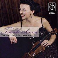 Tasmin Little, John Lenehan – Tchaikovskiana