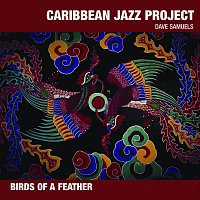 Caribbean Jazz Project – Birds Of A Feather