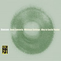 Oliver Knussen, London Sinfonietta, Lucy Shelton, Barry Tuckwell, Michael Collins – Knussen: Horn Concerto, Whitman Settings, etc.