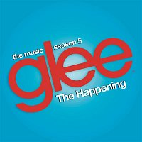 Glee Cast, Adam Lambert & Demi Lovato – The Happening (Glee Cast Version)