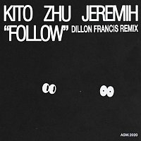 Kito, ZHU, Jeremih – Follow [Dillon Francis Remix]