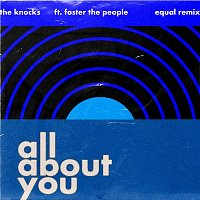 The Knocks – All About You (feat. Foster The People) [Equal Remix]