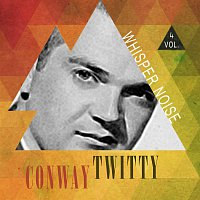 Conway Twitty – Whisper Vol. 4