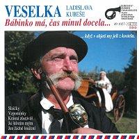 Veselka Ladislava Kubeše – Bábinko má, čas minul docela...
