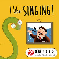 Various Artists.. – I Like Singing! (Menuetto Kids - Classical Music for Children)