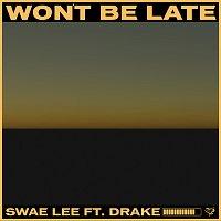 Swae Lee, Drake – Won't Be Late