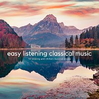Easy Listening Classical Music: 14 Relaxing and Chilled Classical Pieces