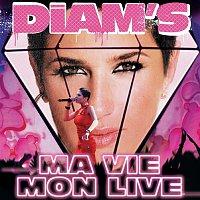 Diam's – Ma Vie / Mon Live