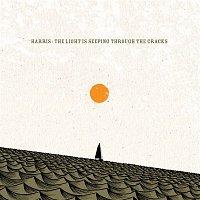 Harris – The Light Is Seeping Through The Cracks