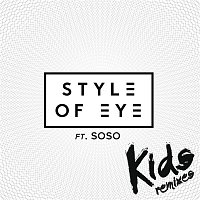 Style Of Eye, Sophia Somajo – Kids (Remixes)