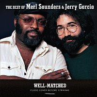 Merl Saunders, Jerry Garcia – Well-Matched: The Best Of Merl Saunders & Jerry Garcia