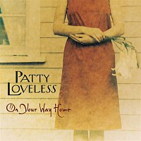 Patty Loveless – On Your Way Home