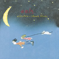 Eels – Electro-Shock Blues