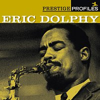 Eric Dolphy – Prestige Profiles:  Eric Dolphy