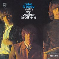 The Walker Brothers – Take It Easy With The Walker Brothers [Deluxe Edition]