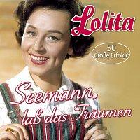 Lolita – Seemann, laß das Träumen
