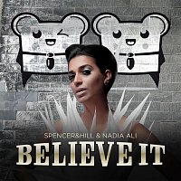 Spencer & Hill & Nadia Ali – Believe It (Cazzette's Androids Sound Hot Remix Radio Edit)