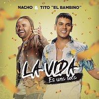 """Nacho, Tito """"El Bambino"""" – La Vida Es Una Sola"""