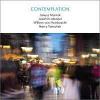 Janusz Muniak, Joachim Mencel, Willem von Hombracht, Harry Tanschek – Contemplation