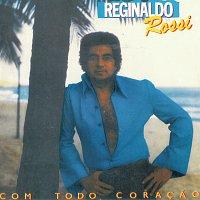 Reginaldo Rossi – Com Todo Coracao