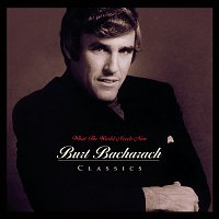 Burt Bacharach – What The World Needs Now: Burt Bacharach Classics