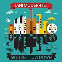 Jani Moder – Sky High Low Down