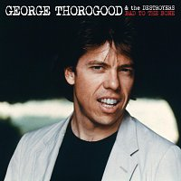 George Thorogood & The Destroyers – Bad To The Bone 25 Anniversary