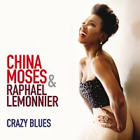 China Moses, Raphael Lemonnier – Crazy Blues