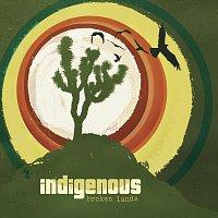 Indigenous – Broken Lands