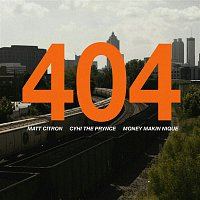 Matt Citron, Cyhi The Prynce & Money Makin' Nique – 404