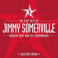 Jimmy Somerville, Bronski Beat & The Communards – The Very Best Of Jimmy Somerville, Bronski Beat & The Communards (Collector's Edition)