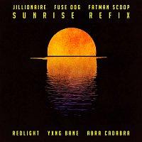 Jillionaire, Fuse ODG, Fatman Scoop, Redlight, Yxng Bane, Abra Cadabra – Sunrise (Refix)