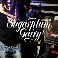 Sugarplum Fairy – Last Chance / She