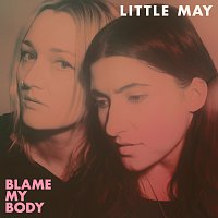 Little May – Blame My Body