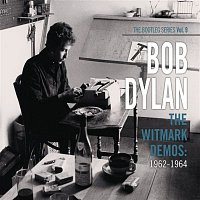 Bob Dylan – The Witmark Demos: 1962-1964 (The Bootleg Series Vol. 9)