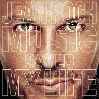 Jean-Roch – Music Saved My Life [EU Version]