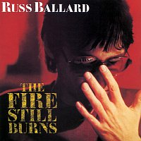 Russ Ballard – The Fire Still Burns