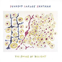 Carlos Santana – The Swing Of Delight