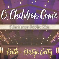 Keith & Kristyn Getty, Ladysmith Black Mambazo – O Children Come [Christmas Radio Mix]