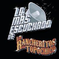 Los Rancheritos Del Topo Chico – Lo Más Escuchado De