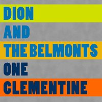 Dion, The Belmonts – One Clementine
