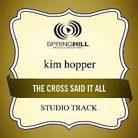Kim Hopper – The Cross Said It All