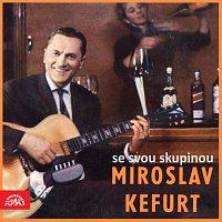 Miroslav Kefurt se svou skupinou – Miroslav Kefurt se svou skupinou