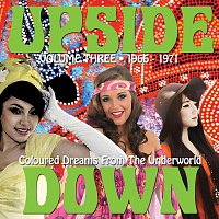 Různí interpreti – Upside Down, Volume 3: Coloured Dreams From The Underworld 1966-1971
