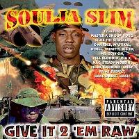 Soulja Slim – Give It 2 'Em Raw