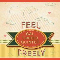 Cal Tjader Quintet – Feel Freely