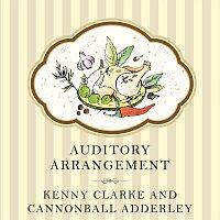 Kenny Clarke, Cannonball Adderley – Auditory Arrangement