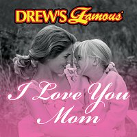 The Hit Crew – Drew's Famous I Love You Mom