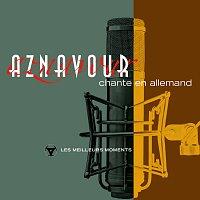 Charles Aznavour – Charles Aznavour chante en allemand - Les meilleurs moments [Remastered 2014]